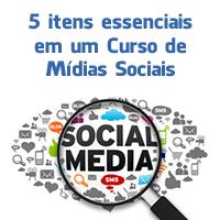 5 itens essenciais em um Curso de Mídias Sociais
