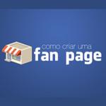 Como Criar uma fanpage – Passo e Passo