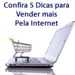 Como vender mais pela internet – 5 dicas