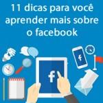 11 dicas para você aprender mais sobre o facebook