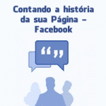 Contando a história da sua Página – Facebook