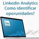 Linkedin Analytics – Como identificar oporunidades?