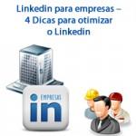 Linkedin para empresas – 4 Dicas para otimizar o Linkedin
