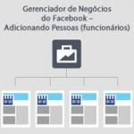 Gerenciador de Negócios do Facebook – Adicionando Pessoas (funcionários)