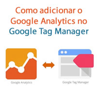 Como adicionar o Google Analytics no Google Tag Manager