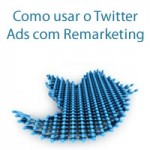 Como usar o Twitter Ads com Remarketing