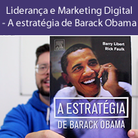 Liderança e Marketing Digital - A estratégia de Barack Obama - 200