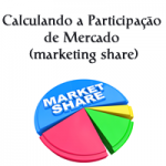 Calculando a Participação de Mercado (marketing share) em Marketing Digital