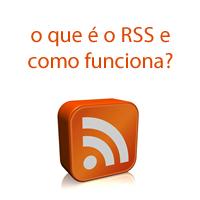 o que é o RSS e como funciona?