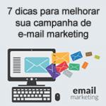 7 dicas para melhorar sua campanha de e-mail marketing
