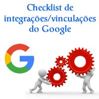 Checklist de integrações/vinculações do Google