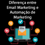 Diferença entre Email Marketing e Automação de Marketing