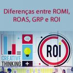 Diferenças entre ROMI, ROAS, GRP e ROI