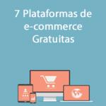 7 Plataformas de e-commerce Gratuitas