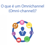 O que é um Omnichannel (Omni-channel)