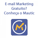 E-mail Marketing Gratuito? Conheça o Mautic
