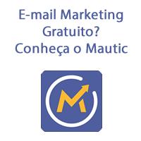 E-mail Marketing Gratuito? Conheça o Mautic