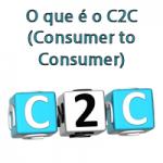 O que é o C2C (Consumer to Consumer)