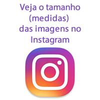 Veja o tamanho (medidas) das imagens no Instagram