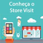 Conheça o Store Visit – Integrando Conversões Off com Participação On