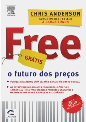 Free – Grátis – O Futuro dos Preços de Chris Anderson