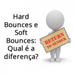 Hard Bounces e Soft Bounces: Qual é a diferença?