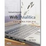 Livro Web Analytics: Uma Hora Por Dia: Avinash Kaushik