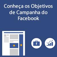 Conheça os Objetivos de Campanha do Facebook