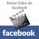 Baixar Vídeo do facebook – Veja o Passo a Passo (Vídeo)