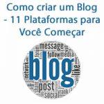 Como criar um Blog – 11 Plataformas para Você Começar