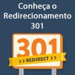 Conheça o Redirecionamento 301 | Expert Digital