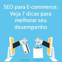 SEO para E-commerce: Veja 7 dicas para melhorar seu desempenho