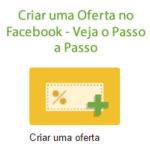 Criar uma Oferta no Facebook – Veja o Passo a Passo