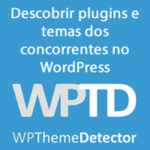 Descobrir plugins e temas dos concorrentes no WordPress