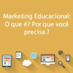 Marketing Educacional: O que é? Por que você precisa ?