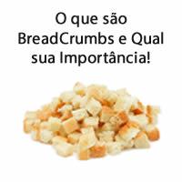 O que são BreadCrumbs e Qual sua Importância!