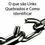 O que são Links Quebrados e Como identificar