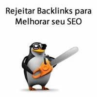 Rejeitar Backlinks para Melhorar seu SEO