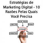 Estratégias de Marketing Digital – 10 Razões Pelas Quais Você Precisa