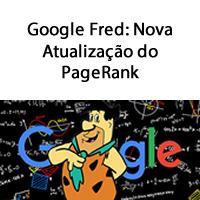 Google Fred: Nova Atualização do PageRank