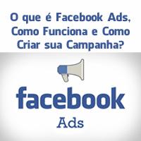 O que é Facebook Ads, Como Funciona e Como Criar sua Campanha?