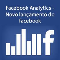 Facebook Analytics - Novo lançamento do facebook