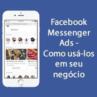 Facebook Messenger Ads - Como usá-los em seu negócio