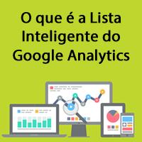 O que é a Lista Inteligente do Google Analytics