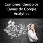 Compreendendo os Canais do Google Analytics