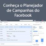 Conheça o Planejador de Campanhas do Facebook