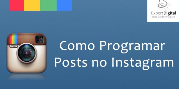 Confira como Programar Posts no Instagram através do Instamizer, função ainda não disponível na rede social.