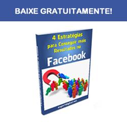 4 Estratégias para Conseguir mais Resultados no facebook