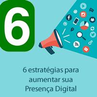 6 estratégias para aumentar sua Presença Digital