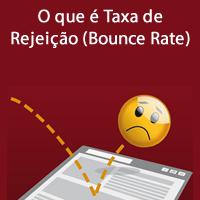 O que é Taxa de Rejeição (Bounce Rate)